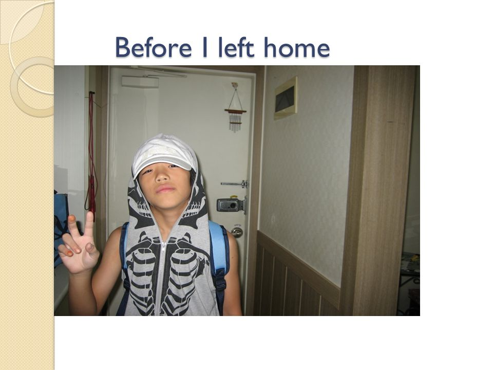 Before I left home Before I left home
