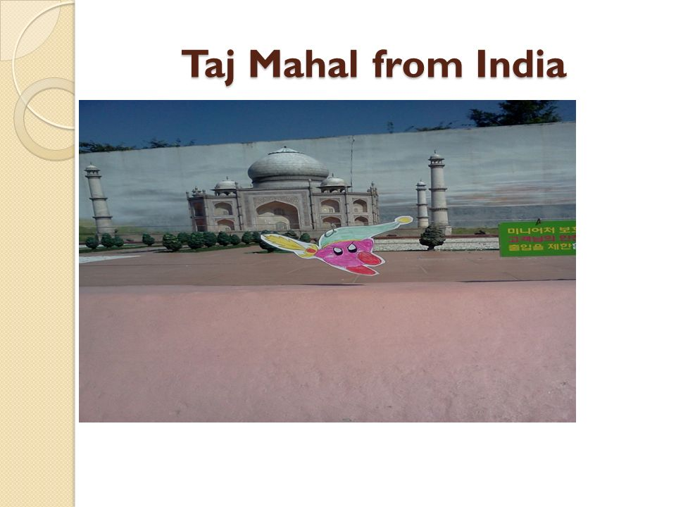 Taj Mahal from India Taj Mahal from India