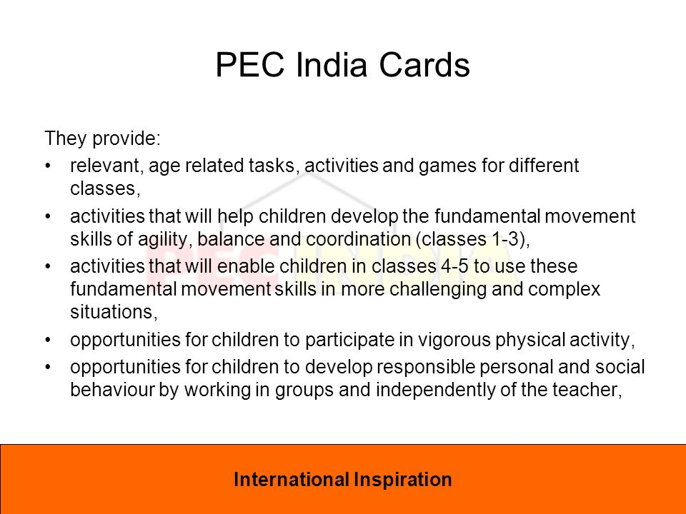 International Inspiration They provide: relevant, age related tasks, activities and games for different classes, activities that will help children de