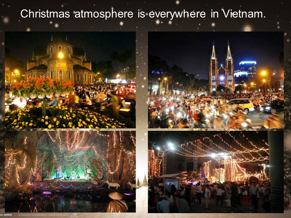 Christmas atmosphere is everywhere in Vietnam.