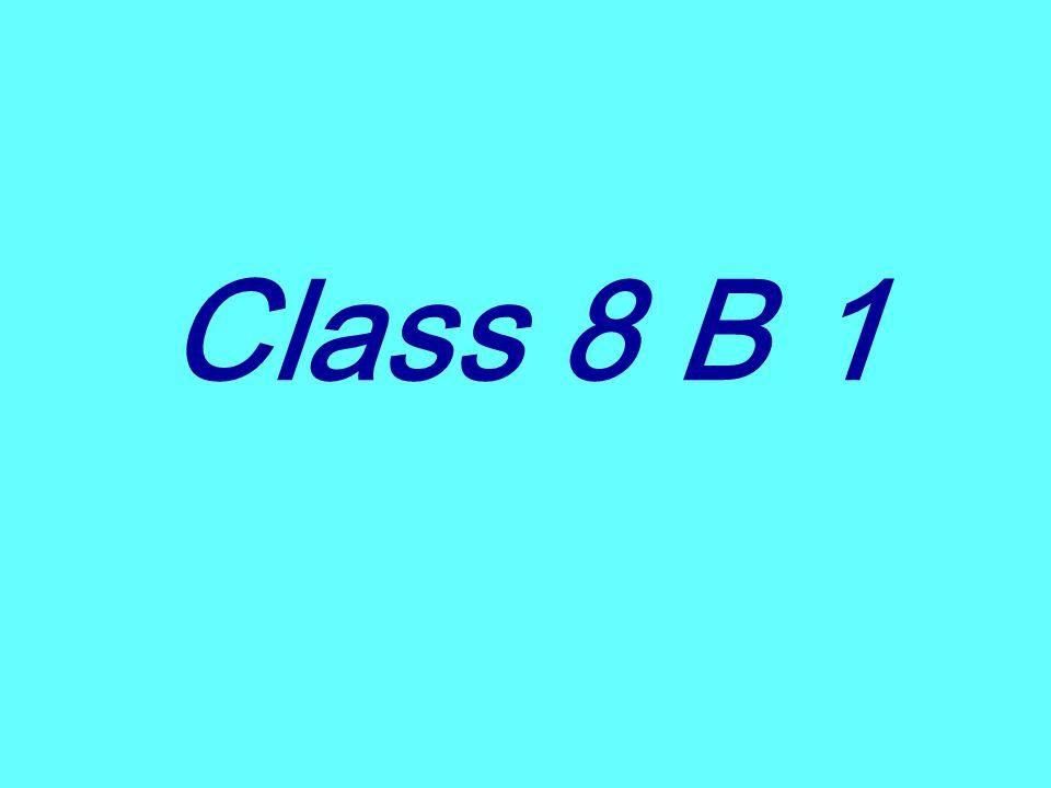 Class 8 B 1