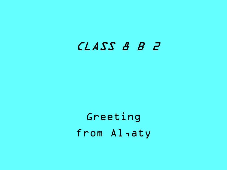 CLASS 8 B 2 Greeting from Al,aty