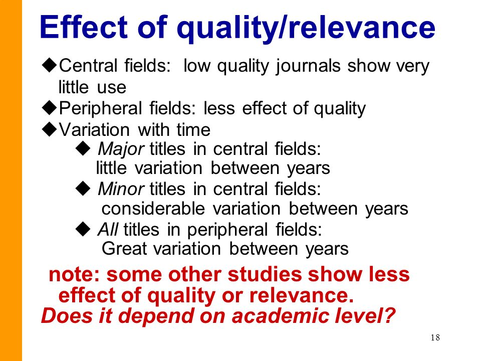 18 Effect of quality/relevance uCentral fields: low quality journals show very little use uPeripheral fields: less effect of quality uVariation with t