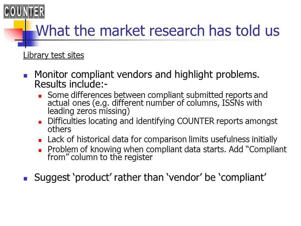What the market research has told us Library test sites Monitor compliant vendors and highlight problems. Results include:- Some differences between c
