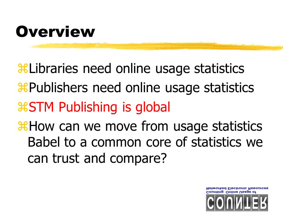 Progress Report 2- Usage Reports based on librarian survey zJournal Reports yLevel 1 yFull-text article requests by month and journal yTurnaways by month and journal yLevel 2 yFull-text article requests by month,journal and page type yNot needed yTotal searches run yTime of day report yDay of week report yTotal daily activity report z Database Reports yLevel 1 yTotal searches and sessions by month and database yNot needed yTime of day report yDay of week report yTotal daily activity report
