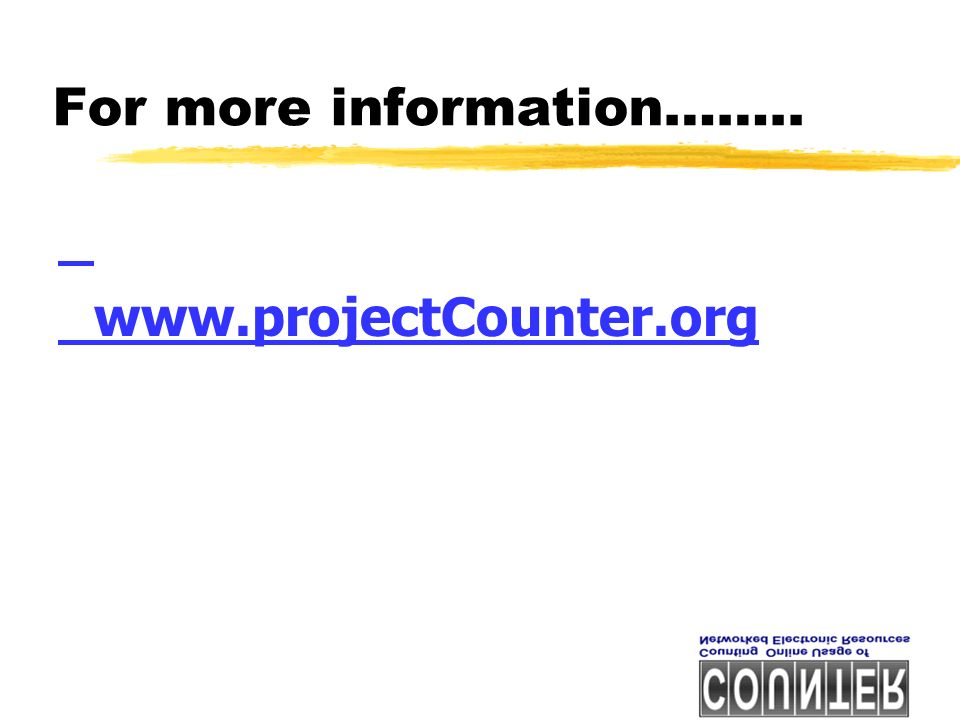 For more information…….. www.projectCounter.org