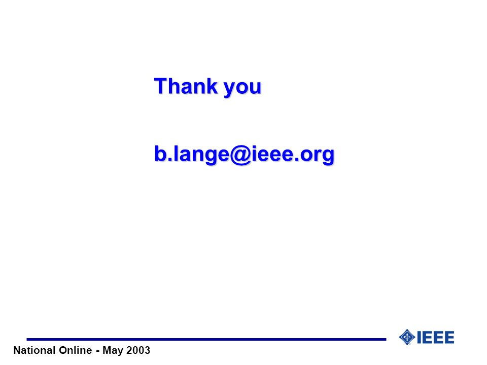 National Online - May 2003 Thank you b.lange@ieee.org