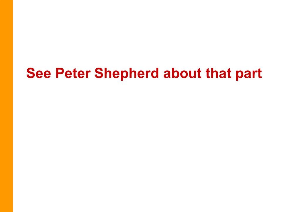 See Peter Shepherd about that part