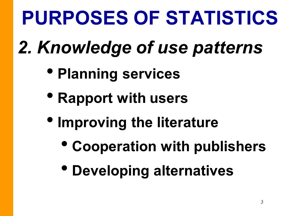 3 PURPOSES OF STATISTICS 2.
