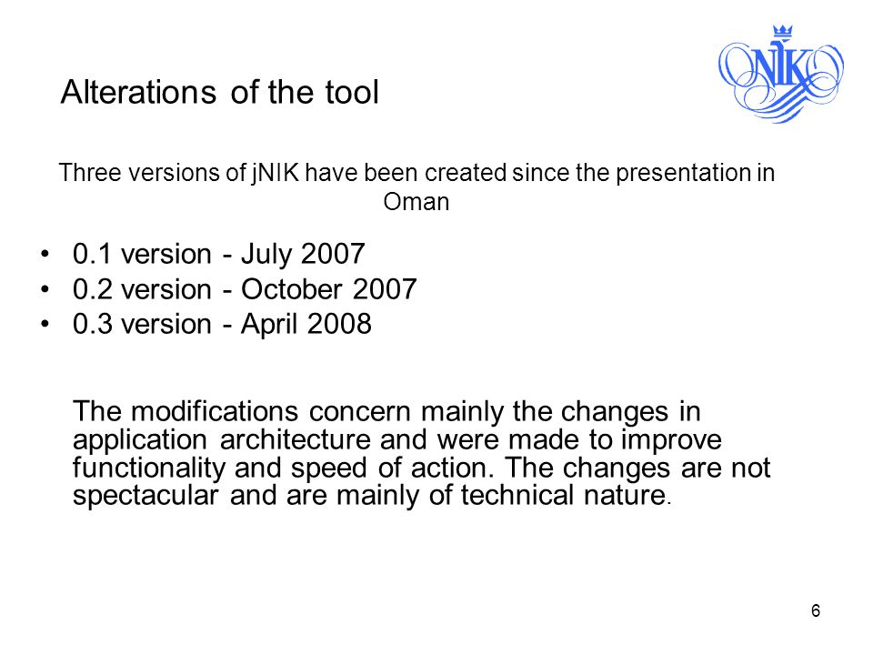 7 The main goal of 0.1 version was to check if it is possible to create application based on following technologies: Java Platform, Standard Edition 6 (JRE 1.6 01), JFC Swing, particularly JTabbedPane and JTree classes, W3C XML standard to save documents as text files, Implementation of W3C DOM standard