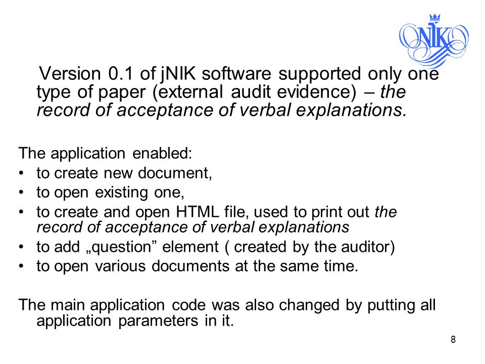 8 Version 0.1 of jNIK software supported only one type of paper (external audit evidence) – the record of acceptance of verbal explanations.