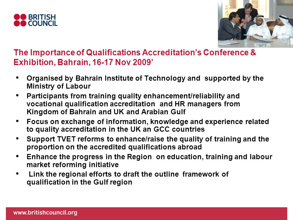 The Importance of Qualifications Accreditations Conference & Exhibition, Bahrain, 16-17 Nov 2009 Organised by Bahrain Institute of Technology and supp