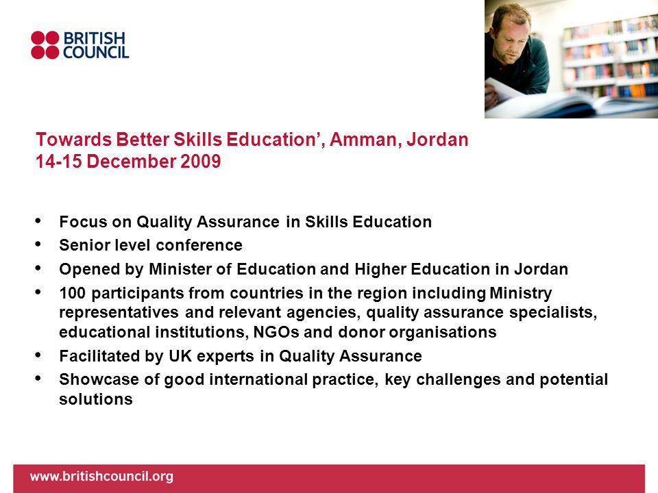 Towards Better Skills Education, Amman, Jordan 14-15 December 2009 Focus on Quality Assurance in Skills Education Senior level conference Opened by Mi