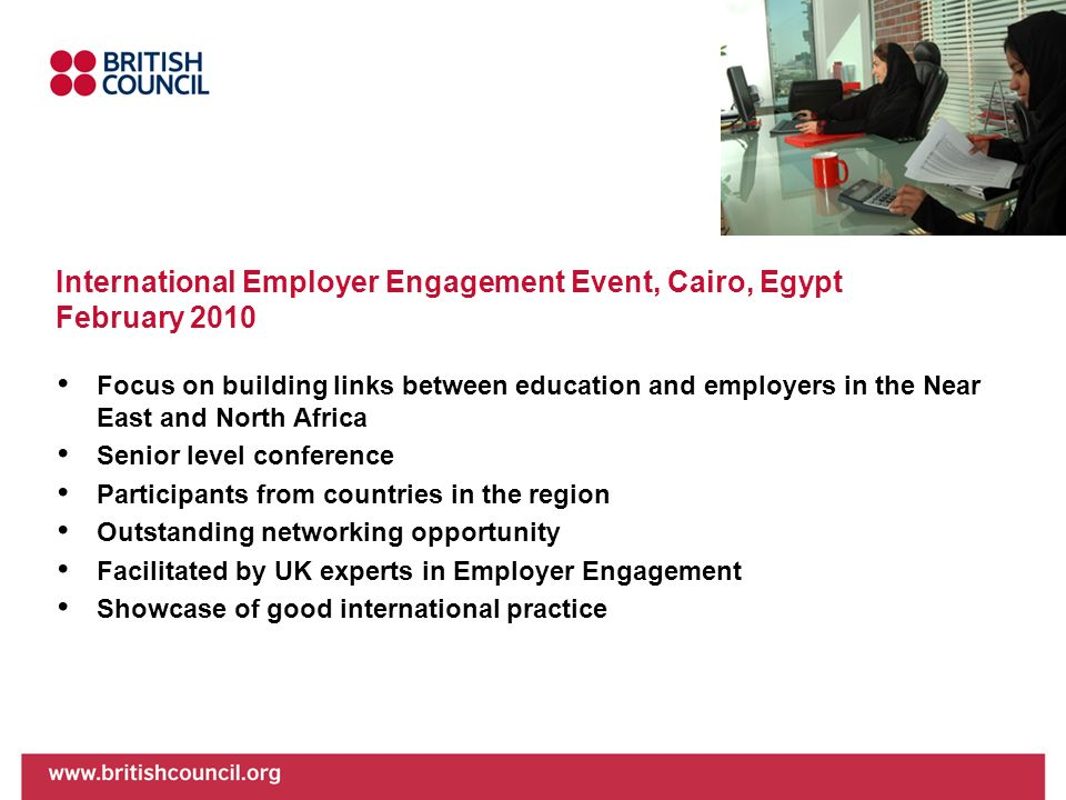 International Employer Engagement Event, Cairo, Egypt February 2010 Focus on building links between education and employers in the Near East and North