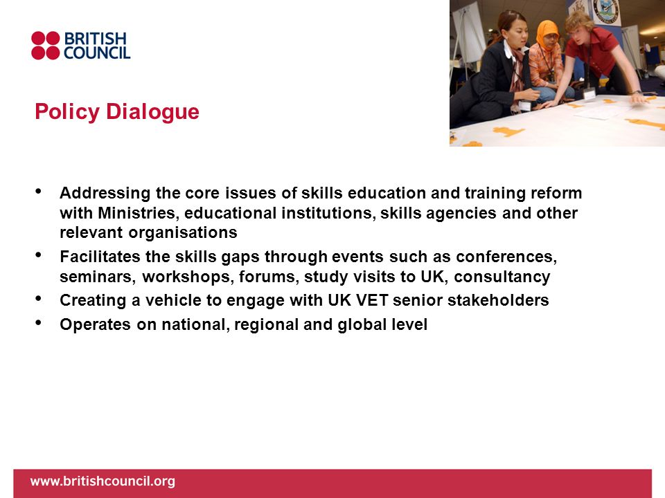 Policy Dialogue Addressing the core issues of skills education and training reform with Ministries, educational institutions, skills agencies and othe