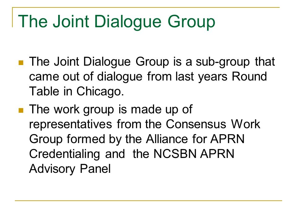The Joint Dialogue Group The Joint Dialogue Group is a sub-group that came out of dialogue from last years Round Table in Chicago.