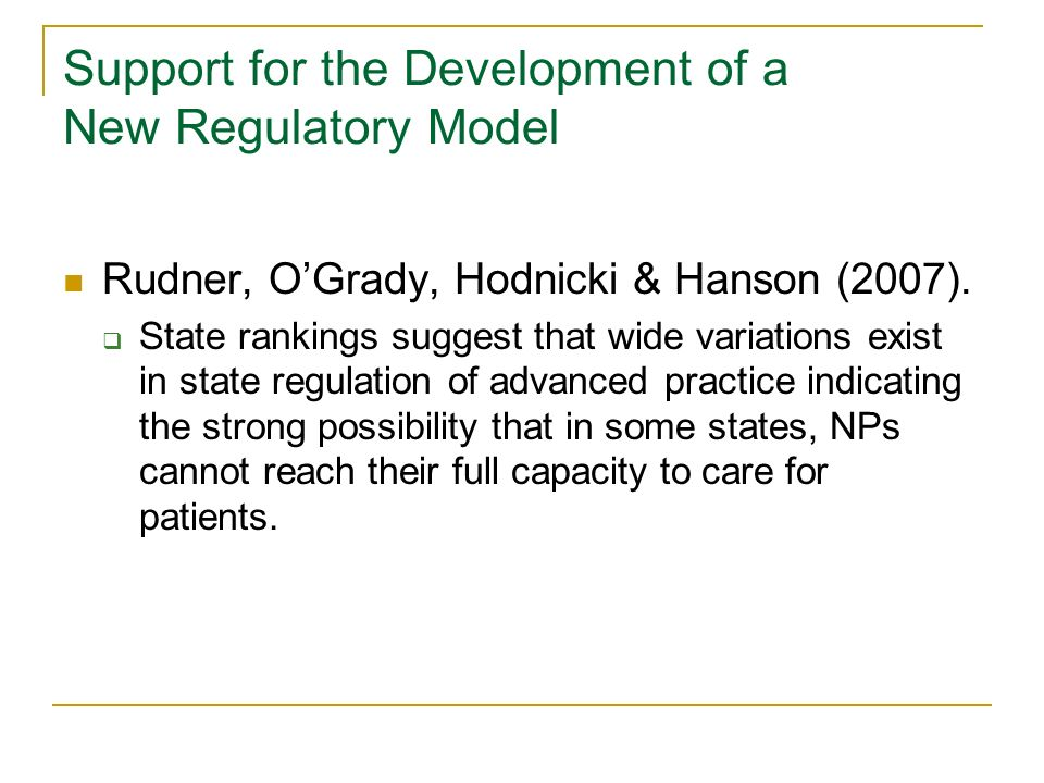Support for the Development of a New Regulatory Model Rudner, OGrady, Hodnicki & Hanson (2007).
