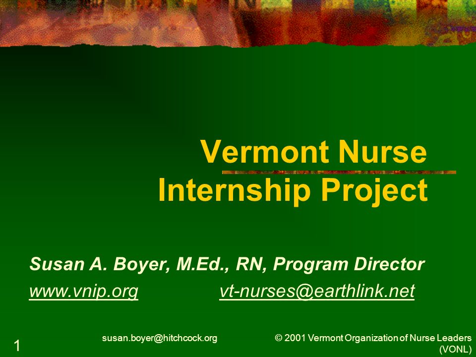 susan.boyer@hitchcock.org © 2001 Vermont Organization of Nurse Leaders (VONL) 22 Core concepts Start with the end in mind Keep returning to that balancing point ROI - Return on investment Data collection – What is the evidence .