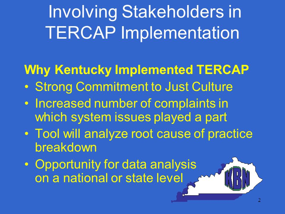 3 Involving Stakeholders in TERCAP Implementation Stakeholders have knowledge and expertise needed to create a sustainable/realistic policy Buy-in by stakeholders is critical to the successful implementation of any Board policy