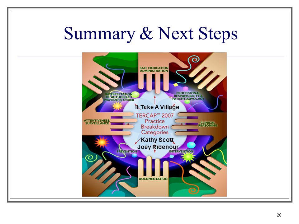 26 Summary & Next Steps Kathy Scott Joey Ridenour It Take A Village