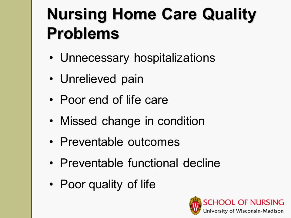 Person Centered Care Resident choice and autonomy –Time to wake –Time to bed –What, where, when and with whom to have a meal –Leaving the building –Amenities –Caregivers –Activities