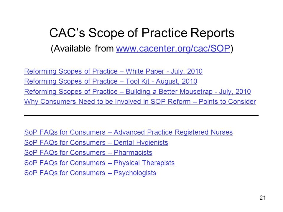 CACs Scope of Practice Reports (Available from www.cacenter.org/cac/SOP)www.cacenter.org/cac/SOP Reforming Scopes of Practice – White Paper - July, 20