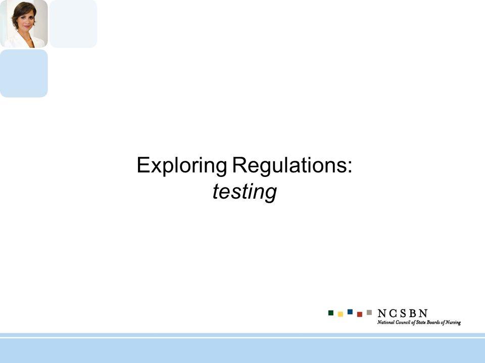 Exploring Regulations: testing