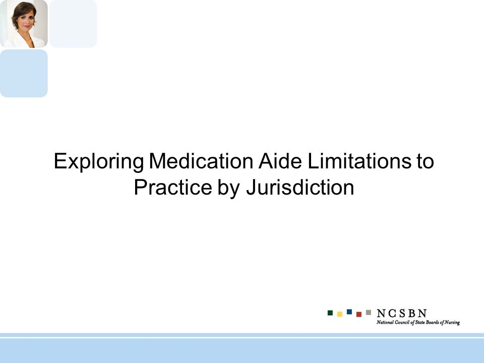 Exploring Medication Aide Limitations to Practice by Jurisdiction