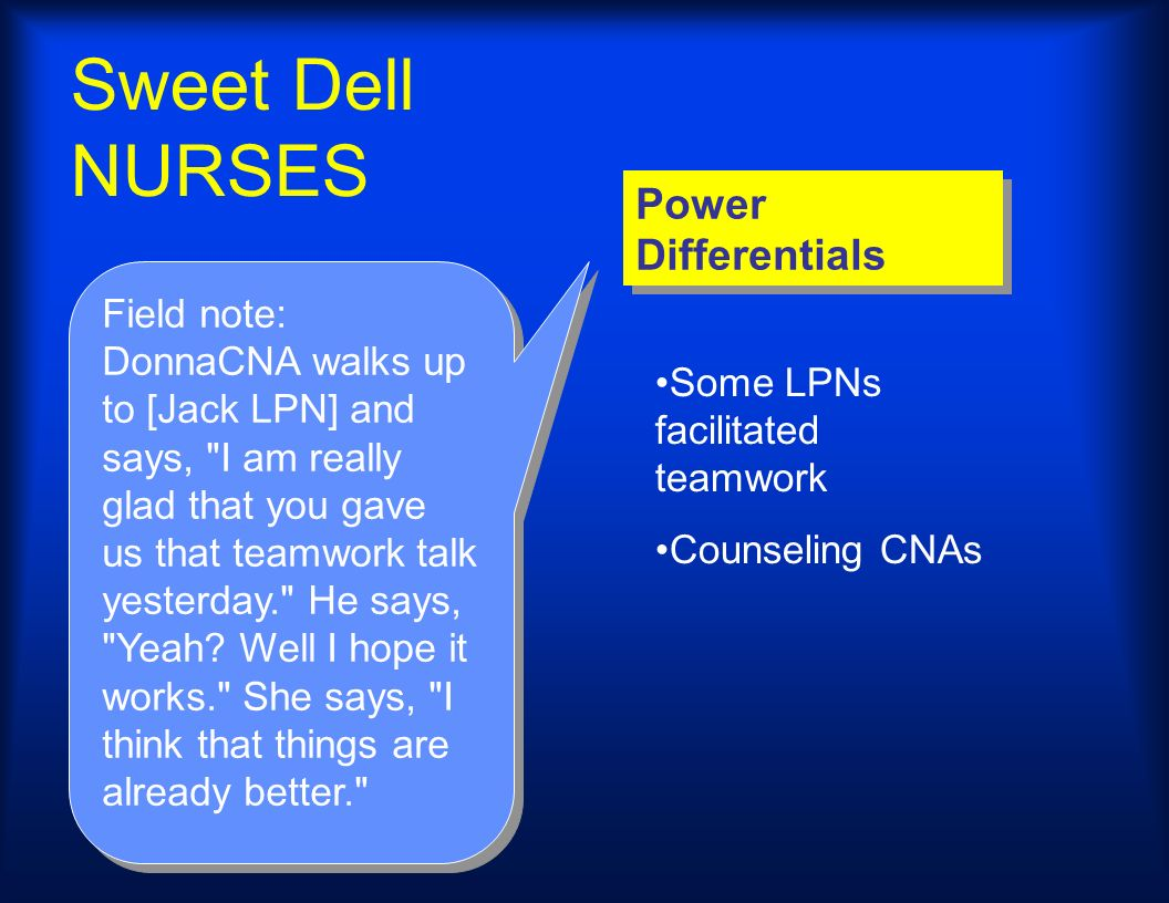 Sweet Dell NURSES Power Differentials Field note: DonnaCNA walks up to [Jack LPN] and says,
