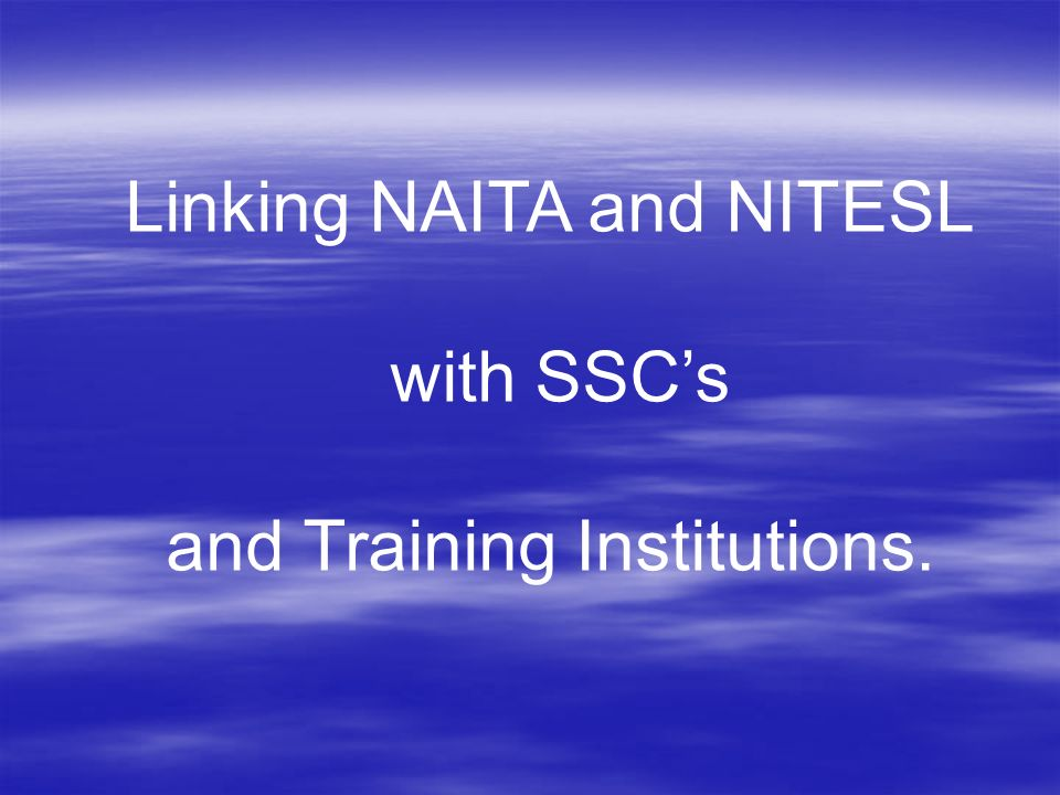 Linking NAITA and NITESL with SSCs and Training Institutions.