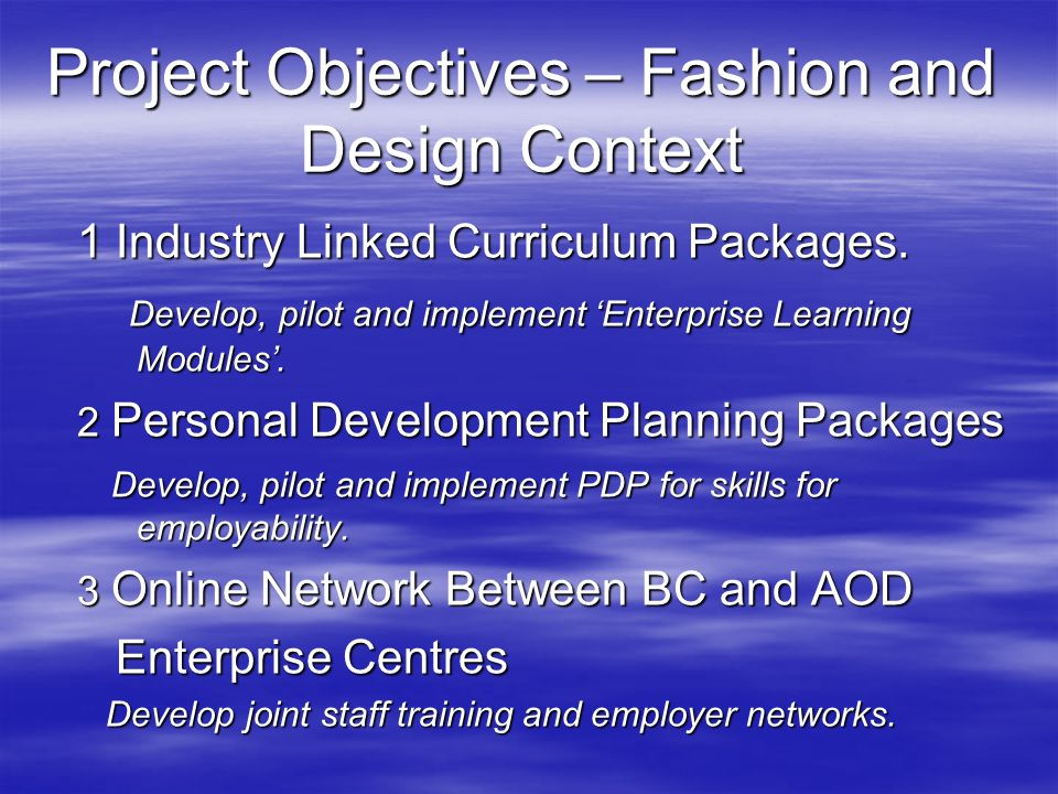 Project Objectives – Fashion and Design Context 1 Industry Linked Curriculum Packages.