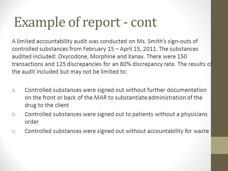 Example of report - cont A limited accountability audit was conducted on Ms.