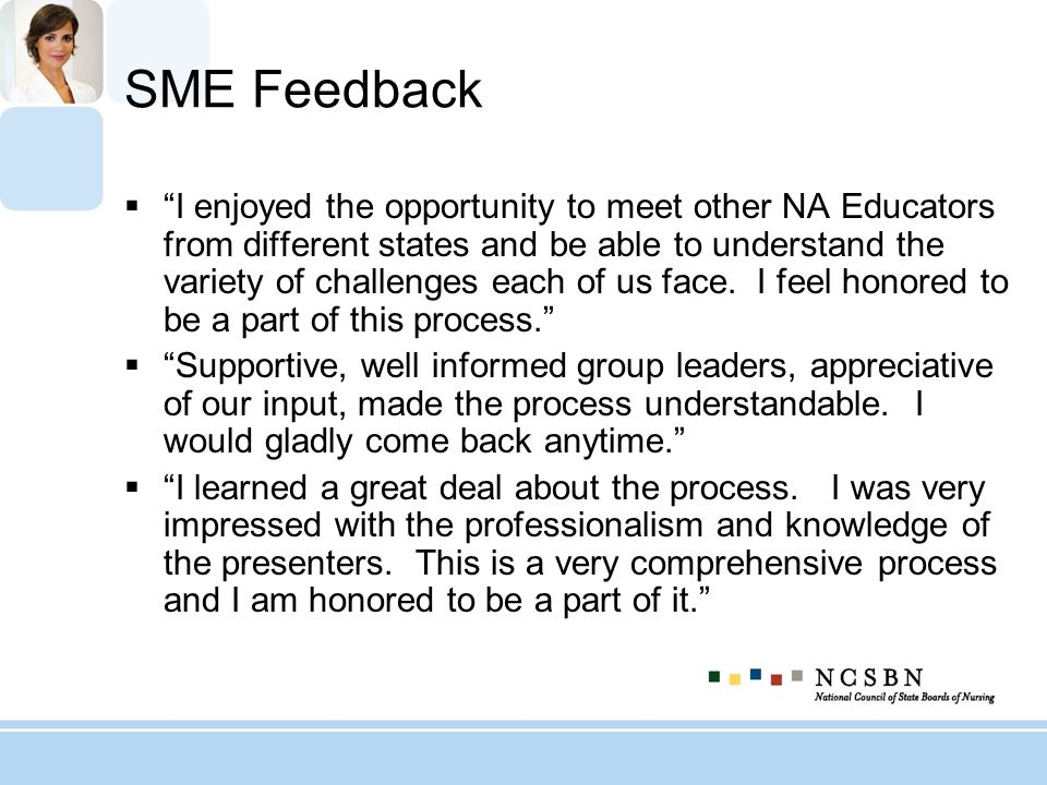 SME Feedback I enjoyed the opportunity to meet other NA Educators from different states and be able to understand the variety of challenges each of us
