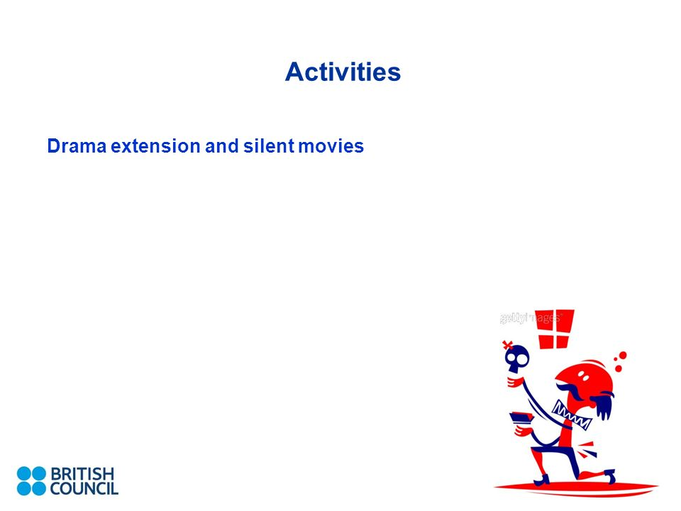 Activities Drama extension and silent movies