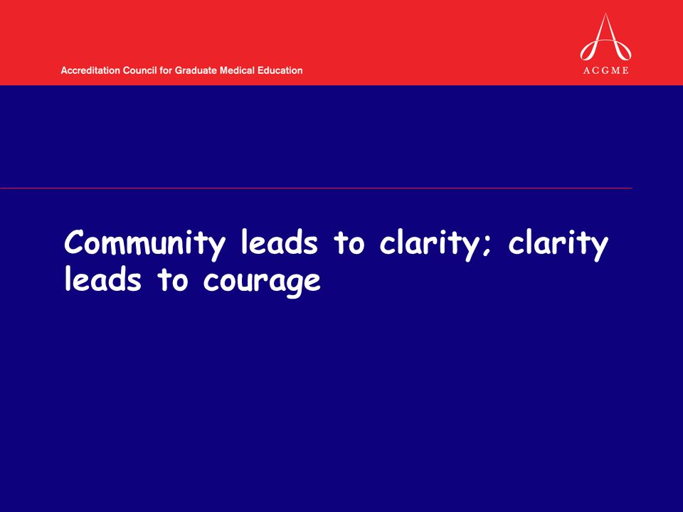 Community leads to clarity; clarity leads to courage