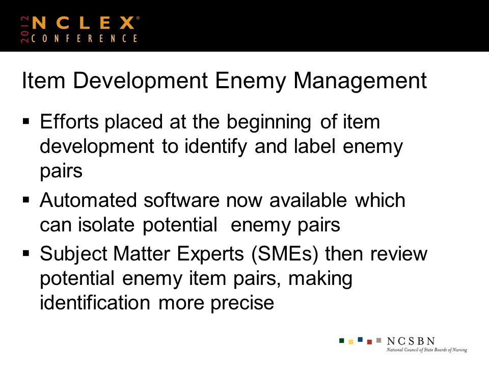Item Development Enemy Management Efforts placed at the beginning of item development to identify and label enemy pairs Automated software now availab