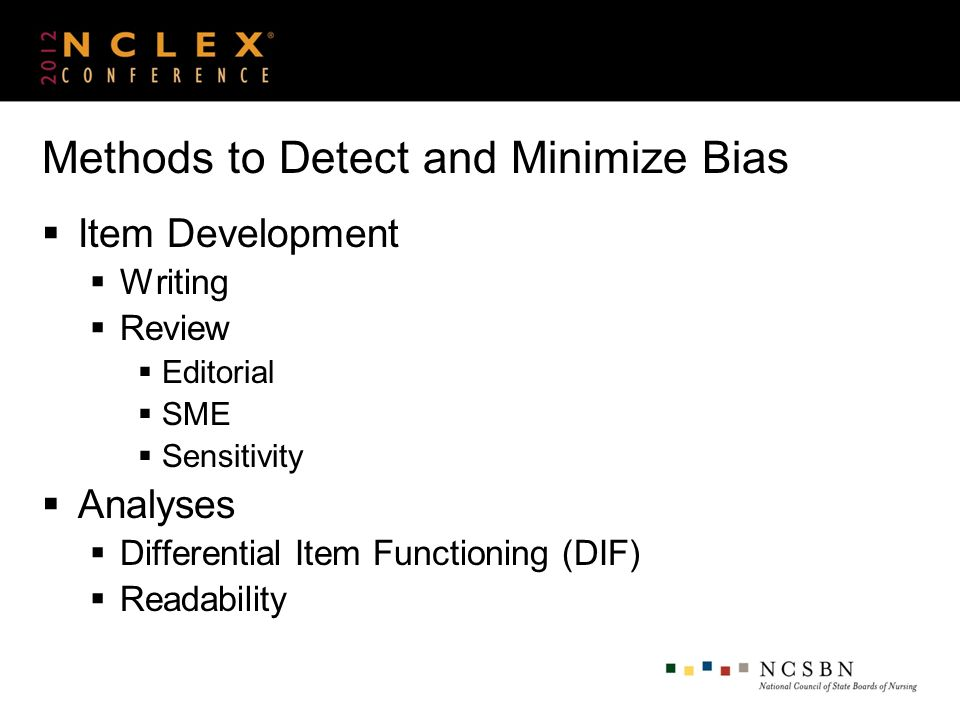 Methods to Detect and Minimize Bias Item Development Writing Review Editorial SME Sensitivity Analyses Differential Item Functioning (DIF) Readability