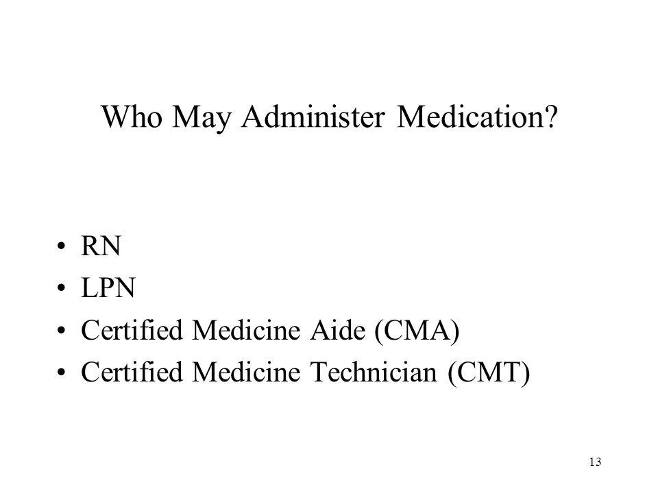 13 Who May Administer Medication.