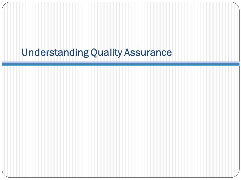 Understanding Quality Assurance