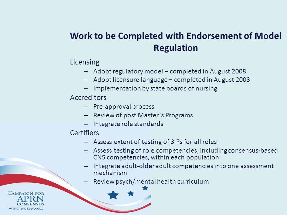 Work to be Completed with Endorsement of Model Regulation Licensing – Adopt regulatory model – completed in August 2008 – Adopt licensure language – c