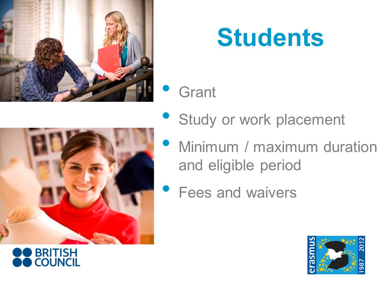 Grant Study or work placement Minimum / maximum duration and eligible period Fees and waivers Students