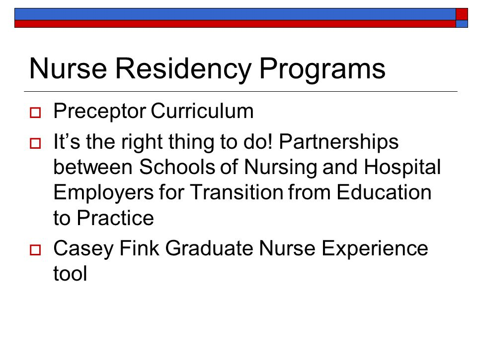 Nurse Residency Programs Preceptor Curriculum Its the right thing to do.