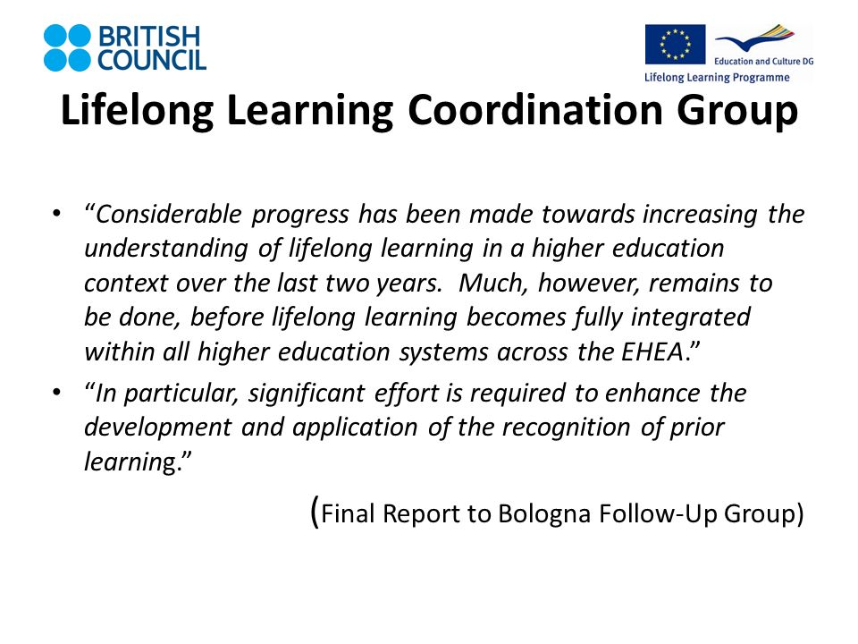 Lifelong Learning Coordination Group Considerable progress has been made towards increasing the understanding of lifelong learning in a higher education context over the last two years.