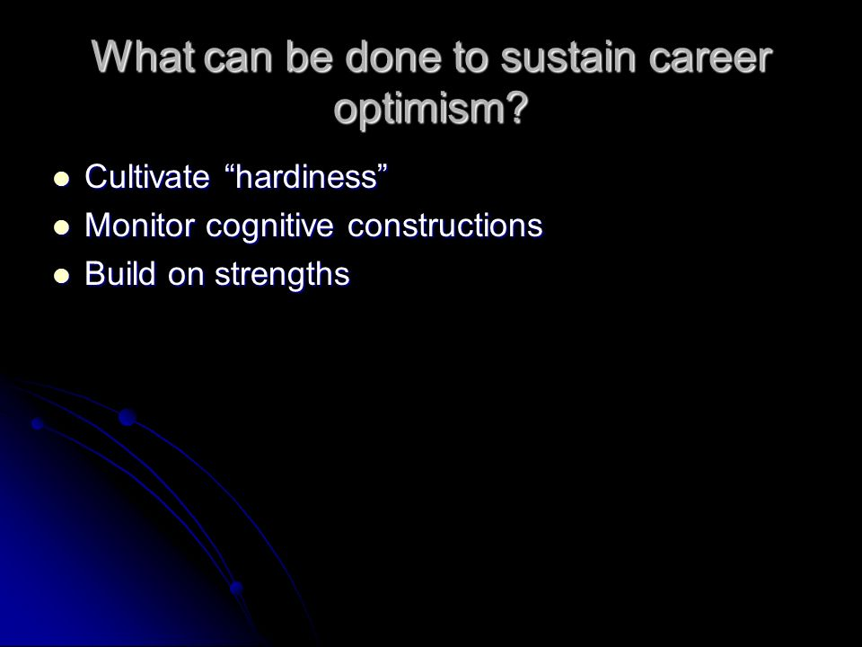 What can be done to sustain career optimism.