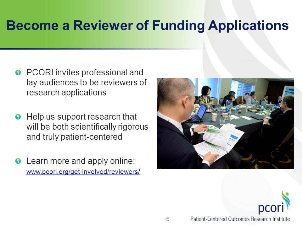 Become a Reviewer of Funding Applications PCORI invites professional and lay audiences to be reviewers of research applications Help us support resear