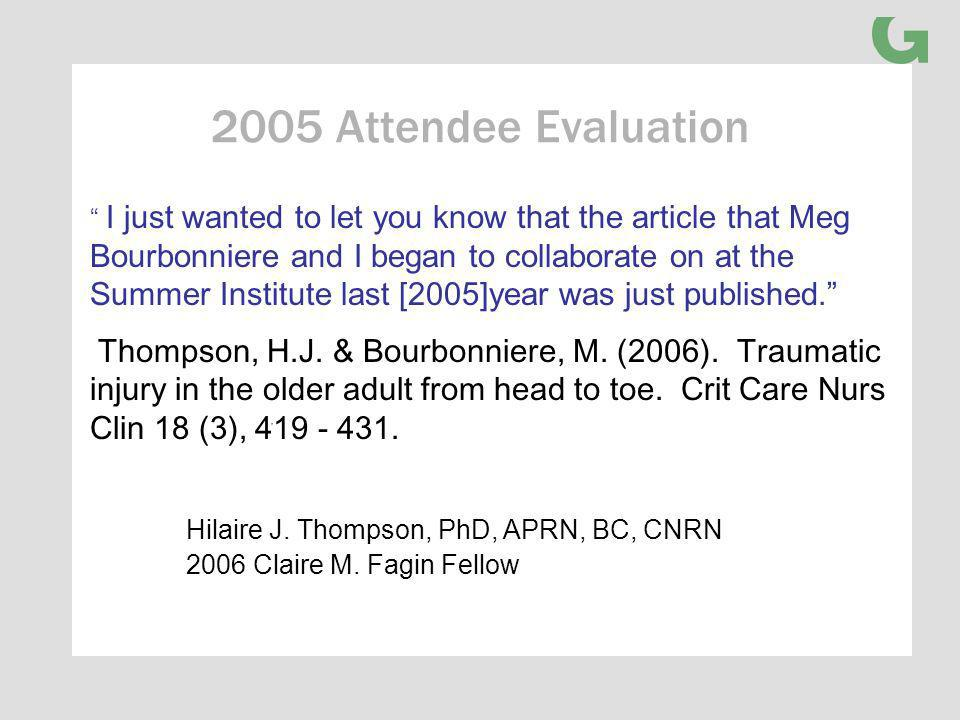 2005 Attendee Evaluation I just wanted to let you know that the article that Meg Bourbonniere and I began to collaborate on at the Summer Institute last [2005]year was just published.