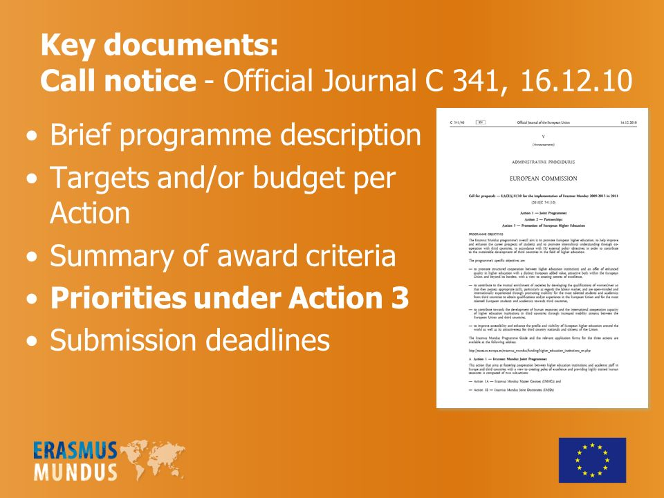 EM Call 2010 – Action 3 Action 3 priority areas - projects aiming to: Promote European HE in less-represented geographical areas (e.g.