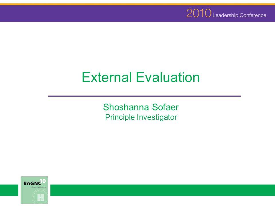 External Evaluation Shoshanna Sofaer Principle Investigator