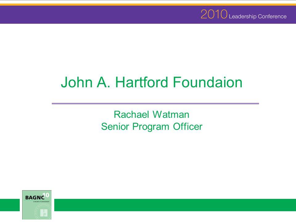 John A. Hartford Foundaion Rachael Watman Senior Program Officer