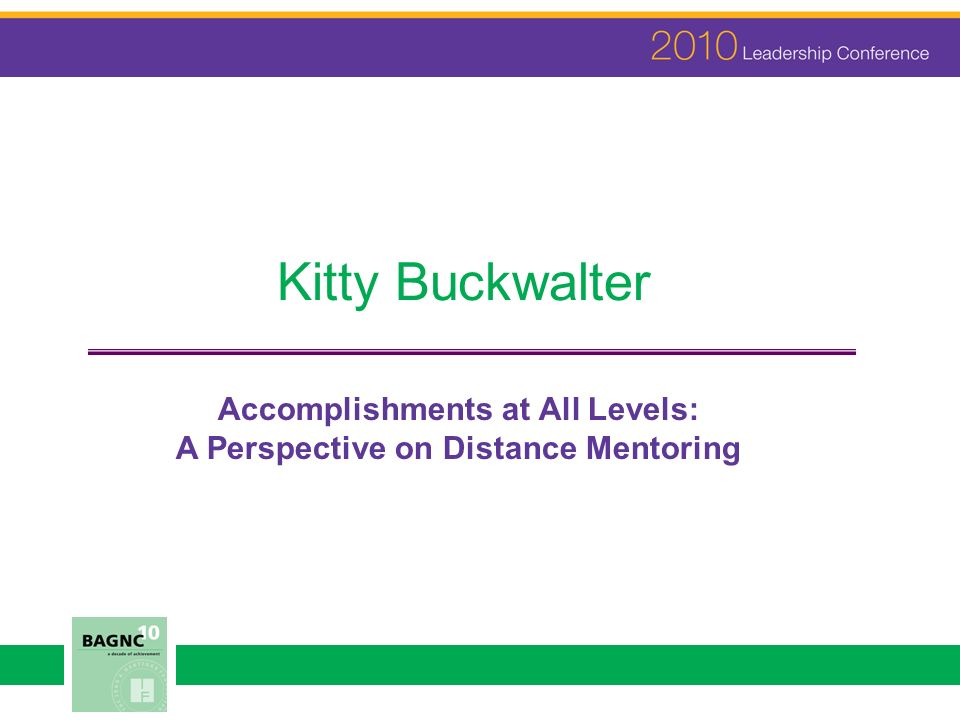 Kitty Buckwalter Accomplishments at All Levels: A Perspective on Distance Mentoring